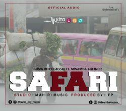 mwamba 4reiner - Suma Boy Classic Ft. Mwamba 4reiner - SAFARI