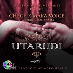 Chege - Utarudi Ft. Maka Voice, Maua Sama