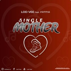 Lod Vee - Single Mother (ft. Fatma)