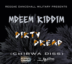 Mdeem Riddim - Dirty Dread (Chibwa Diss)
