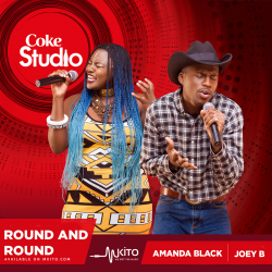 Coke Studio Africa - Round and Round - Amanda Black and Joey B