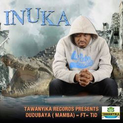 Dudu Baya - Inuka ft TID