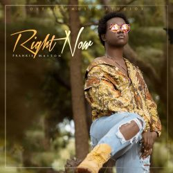 Frankie Maston - Right Now