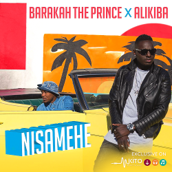 Barakah The Prince - Nisamehe ft Alikiba