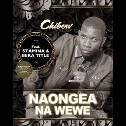Chibau Mtoto Wa Pwani - Chibow Mtoto wa Pwani Ft. Stamina & Becka Title - Naongea Na Wewe