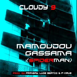 Cloudy 9 - Mamoudou Gassama (Spiderman) [Prod. By Fransay, Luge Beatzz & P-Virus]