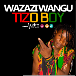 Tizo Boy - Wazazi Wangu