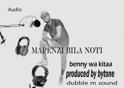 chasu boy - Benny Wa Kitaa Ft Baitone-Mapenzi Bila Noti