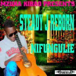 Steady J Reborn - Nifungulie
