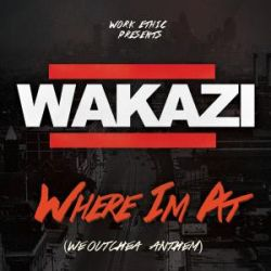 Wakazi - Where Im at (Weoutchea Anthem)