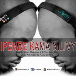 Ramlife - NIPENDE KAMA NILIVYO