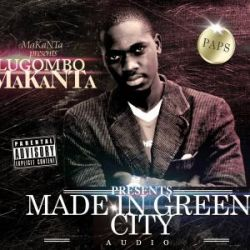 MaKaNTa - Made In Green City Feat. Paps