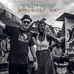 Mzungu Kichaa - African Hustle Ft. Dela