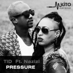 TID - Pressure Ft. Nazizi
