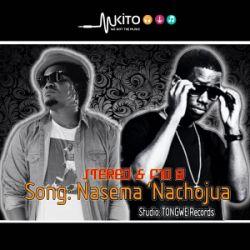 Stereo - Nasema Nachojua Ft. Fid Q