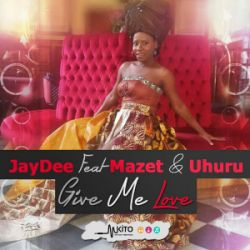Lady JayDee - Give Me Love Ft DJ Maphorisa & Mazet