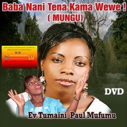 Tumaini Rais Mtarajiwa - Baba nani kama wewe