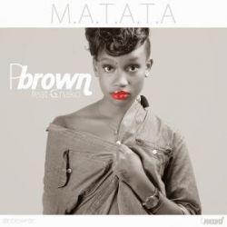 Pbrown - M.A.T.A.T.A