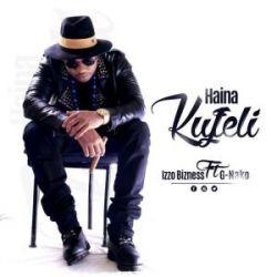 Haina Kufeli - Izzo Bizness feat G-Nako