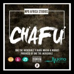 One The Incredible - Chafu Feat Nikki Mbishi & Wakazi