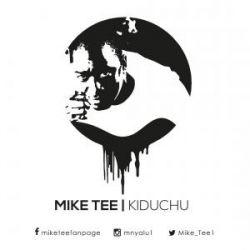 Mike Tee - Kiduchu