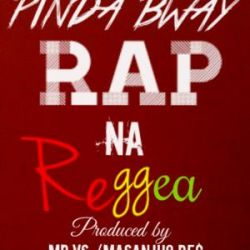 Pinda Bway - RAP NA REGGAE