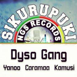 Dyso Gang - Sikurupuki Ft. Yanoo, Caramaa, Kamusi