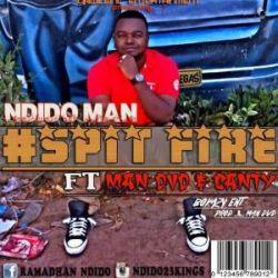 Ndido Man - SPIT FIRE