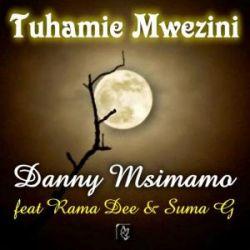 Danny Msimamo - Tuhamie Mwezini