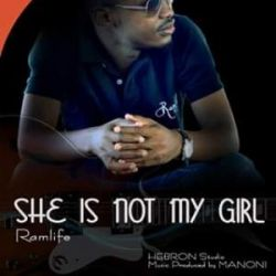 Ramlife - She is Not my Girl