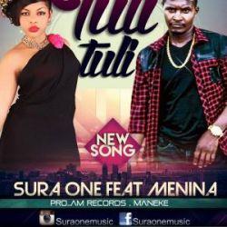 Sura One - TULI TULI Feat MENINA