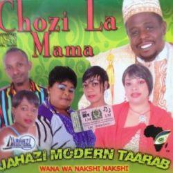 Jahazi Modern Taarab - Chozi La Mama