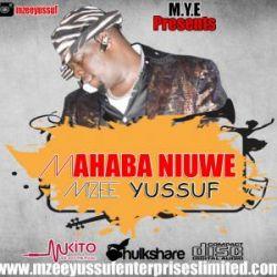 Mfalme Mzee Yussuf - Mahaba Niuwe