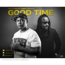 Kala Pina - Good Time Ft Ommy Dimpoz