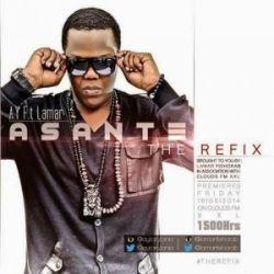 AY - Asante ReFIX Ft. Lamar