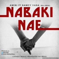Amini - Nabaki Nae Ft. Namcy Vanna