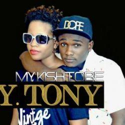Y Tony - My Kishtobe