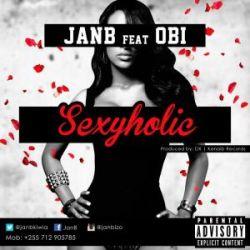JanB - Sexyholic Ft- Obi