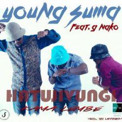 Young Suma - Hatujivungi (Kama Lembe)