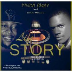 Pinda Bway - Life Story feat Nikki Mbishi