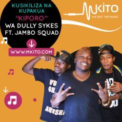 Dully Sykes - Kiporo Ft. Jambo Squad