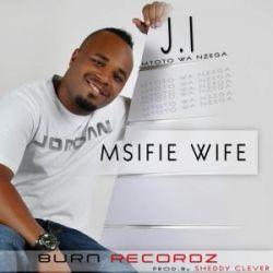 J-I - Msifie Wife