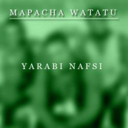 Mapacha Watatu - Yarabi Nafsi