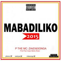 Songa - MABADILIKO with Zaiid & P the mc