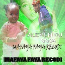 Mafaya Faya - Haijalishi unachofanya