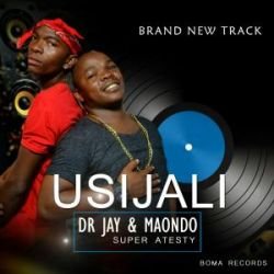 dr jay&maondo(super artist) - Usijali