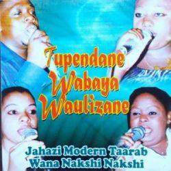 Tupendane wabaya waulizane