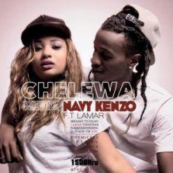 Navy Kenzo - Chelewa Refix Ft. Lamar