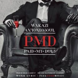 Wakazi - Paid My Dues Ft. Anto NeoSoul