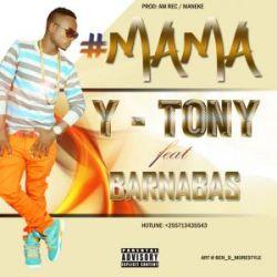 Y Tony - Mama Yangu Ft. Barnabas